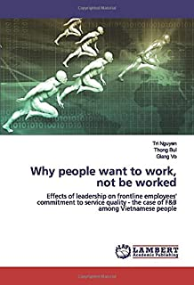 Why people want to work, not be worked: Effects of leadership on frontline employees' commitment to service quality - the case of F&B among Vietnamese people