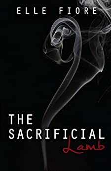 The Sacrificial Lamb by [Elle Fiore]
