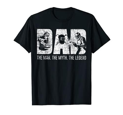 Welder Funny Welding Dad Man Myth Legend Father T-Shirt