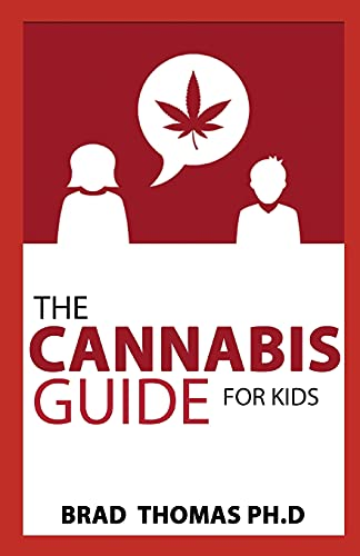 The Cannabis Guide For Kids: The...