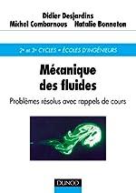 Mécanique des fluides - Problèmes résolus avec rappels de cours de Didier Desjardins