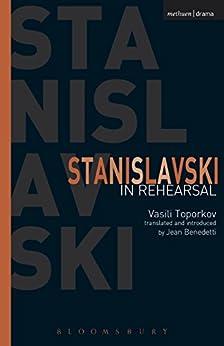 [Vasili Toporkov]のStanislavski In Rehearsal (Performance Books) (English Edition)