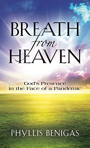 Breath from Heaven: God's Presence in the Face of a Pandemic (English Edition)