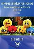 Apprenez a Demeler Vos Emotions