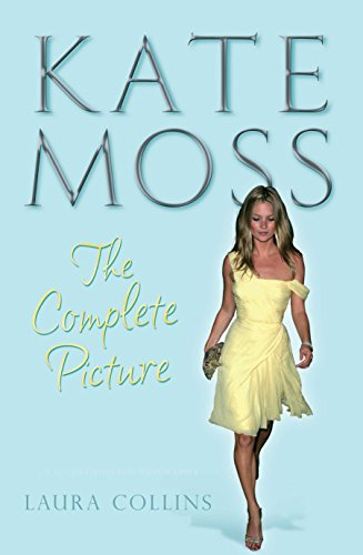 Kate Moss: The Complete Picture