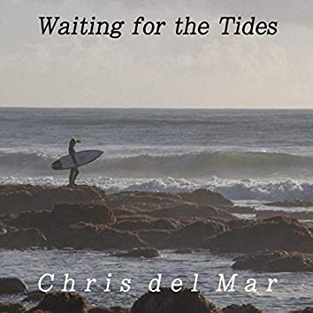 Waiting for the Tides