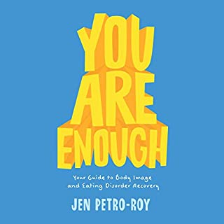 You Are Enough     Your Guide to Body Image and Eating Disorder Recovery              Auteur(s):                                                                                                                                 Jen Petro-Roy                               Narrateur(s):                                                                                                                                 Suzie Althens                      Durée: 6 h et 1 min     Pas de évaluations     Au global 0,0