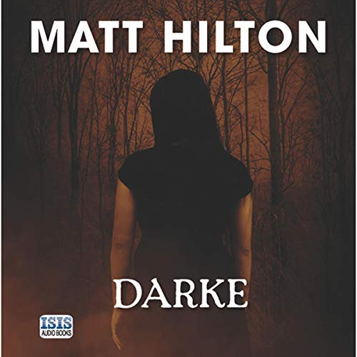 Darke                   By:                                                                                                                                 Matt Hilton                               Narrated by:                                                                                                                                 Julia Barrie                      Length: 12 hrs and 52 mins     Not rated yet     Overall 0.0