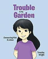Trouble in My Garden