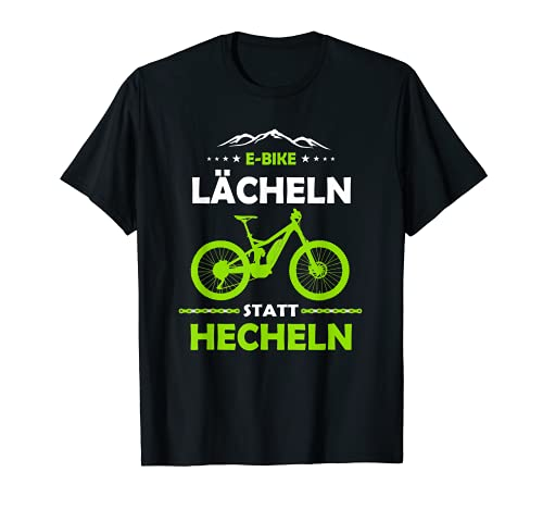E-MTB Lächeln Statt Hecheln E-Bike T-Shirt