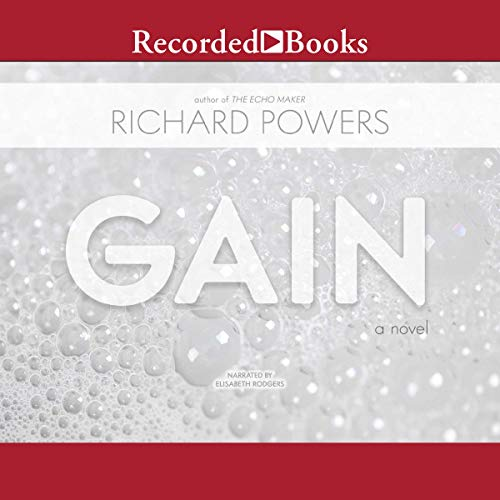 Gain                   By:                                                                                                                                 Richard Powers                               Narrated by:                                                                                                                                 Elisabeth Rodgers                      Length: 17 hrs and 13 mins     1 rating     Overall 5.0