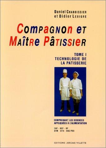Compagnon et maître pâtissier, tome 1