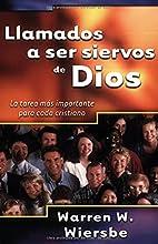 Llamados A Ser Siervos de Dios: La Tarea Mas Importante Para Cada Cristiano