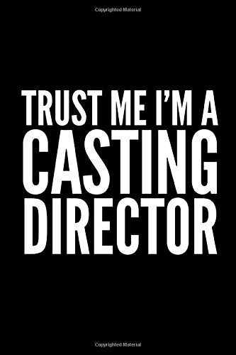 Trust Me I\'m A Casting Director: TV, Film & Entertainment Industry Lined Notebook