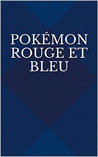 Pokémon Rouge et Bleu (French Edition)