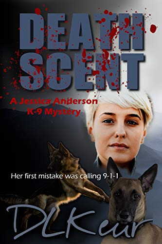 Death Scent: A Jessica Anderson K-9 Mystery (The Jessica Anderson K-9 Mysteries Book 1)