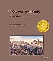 Cook The Mountain [Edizione italiana; 2 Bde. im Schuber]: The Nature Around You. 2020 Premiato con il German Cookbook Award Gold & GOURMAND AWARD GERMANY »Man Chef Book«