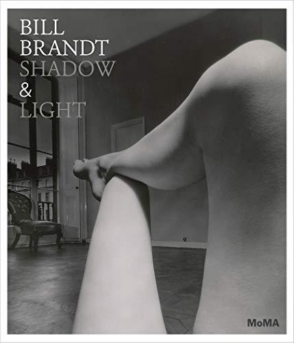 Bill Brandt: Shadow & Light: Shadow and Light