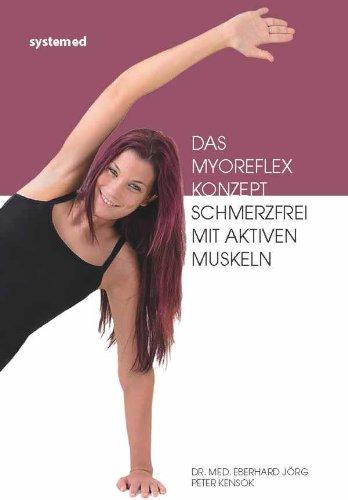 Das Myoreflexkonzept: Schmerzfrei mit aktiven Muskeln