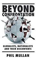 Beyond Confrontation: Globalists, Nationalists and Their Discontents