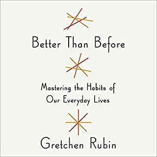 Better Than Before     Mastering the Habits of Our Everyday Lives              By:                                                                                                                                 Gretchen Rubin                               Narrated by:                                                                                                                                 Gretchen Rubin                      Length: 9 hrs and 7 mins     220 ratings     Overall 4.4