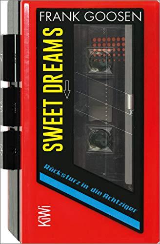 Buchseite und Rezensionen zu 'Sweet Dreams: Rücksturz in die Achtziger' von Frank Goosen