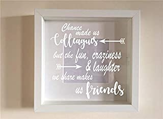 HUANYI Box Frame Personalised Vinyl Wall Art Quote Chance Made us Colleagues, but The Fun, Craziness & Laughter we Share Makes us Friends Decor 2
