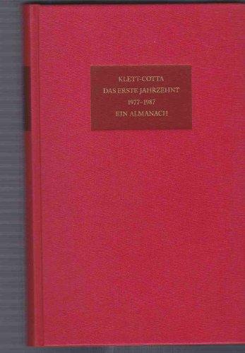 Klett- Cotta: Das erste Jahrzehnt 1977-1987. Ein Almanach