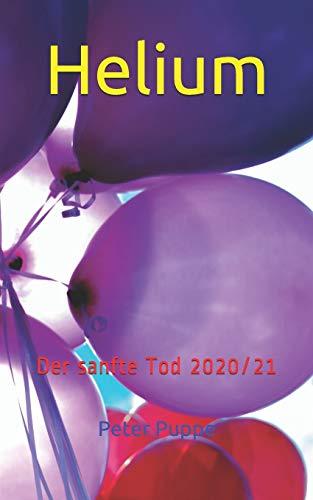 Helium: Der sanfte Tod 2020/21