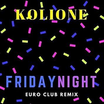 Friday Night (Euro Club Remix)
