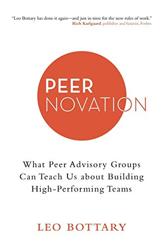 Peernovation: What Peer Advisory Groups Can Teach Us About Building High-performing Teams