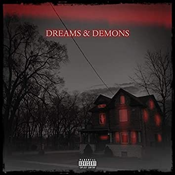 Dreams & Demons (feat. K-Sweet Beats)