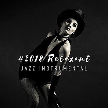 #2018 Relaxant jazz instrumental