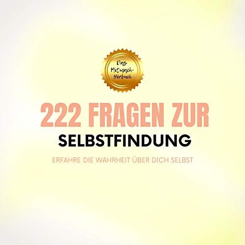 222 Fragen zur Selbstfindung - Erfahre die Wahrheit über Dich selbst cover art