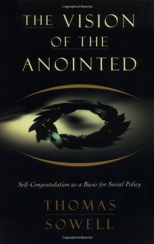 Image of The Vision of the Anointed: Self-Congratulation as a Basis for Social Policy