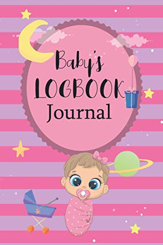 Baby's logbook journal for girl: Food Feed Activities Special care changes Shopping list & Diaper 6*9 in - 100 pages