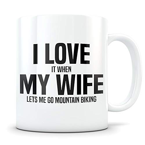 Mountain Biking Gift for Husband - Funny Biker Mug for Married Men - Gag Coffee Cup for Mountain Cycling Bike Enthusiast - Best I Love My Wife Present Idea for Him