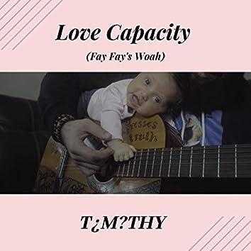 Love Capacity (Fay Fay's Woah)