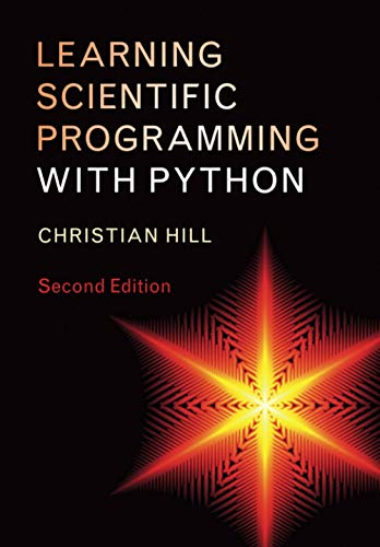 Compare Textbook Prices for Learning Scientific Programming with Python 2 Edition ISBN 9781108745918 by Hill, Christian
