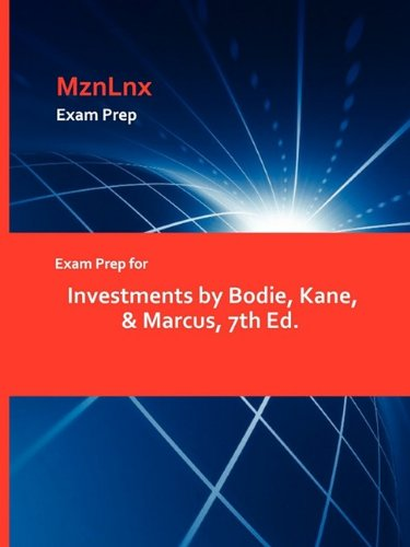 Exam Prep for Investments by Bodie, Kane & Marcus, 7th Ed.