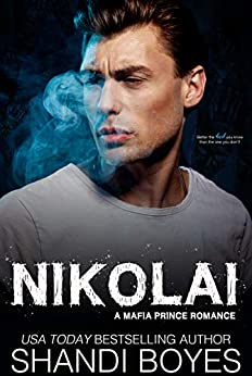 Nikolai: A Mafia Prince Romance (Russian Mob Chronicles Book 1) by [Shandi Boyes]