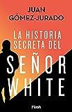 La historia secreta del Señor White