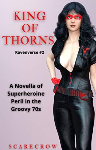 King of Thorns: Superheroine Sleepy Peril in the 1970s (Ravenverse Series Book 2) (English Edition)