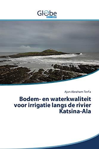 Bodem- en waterkwaliteit voor irrigatie langs de rivier Katsina-Ala