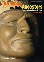 By Michael E Moseley - Incas And Their Ancestors Revised Edition (2nd Revised edition) (5/29/01)