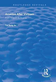 America After Vietnam: From Anguish to Healing