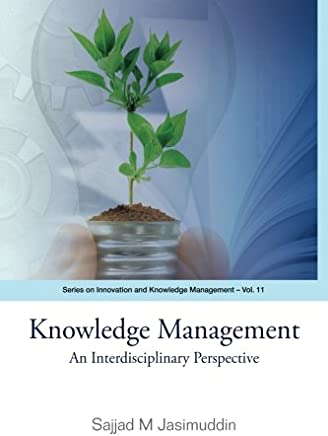 Knowledge Management: An Interdisciplinary Perspective