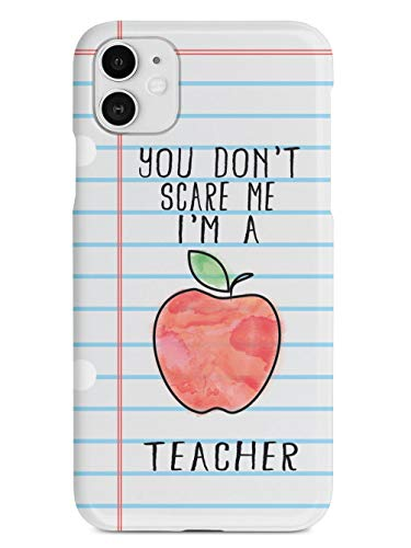 Inspired Cases - 3D Textured iPhone 11 Case - Rubber Bumper Cover - Protective Phone Case for Apple iPhone 11 - You Don't Scare Me, I'm a Teacher