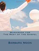 Workbook for The Rest of the Gospel: When the partial Gospel has worn you out