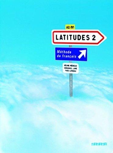 Latitudes 2 : Methode de francais A2/B1 (1CD audio) (French Edition) by Régine Mérieux (2013-05-13)